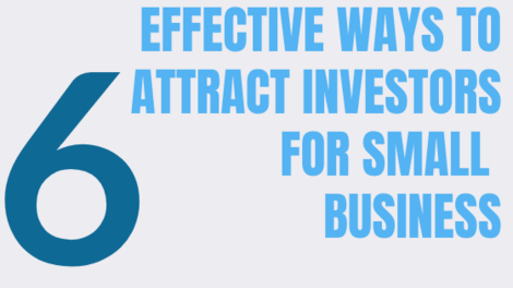 6 effective ways to attract investors for your small business